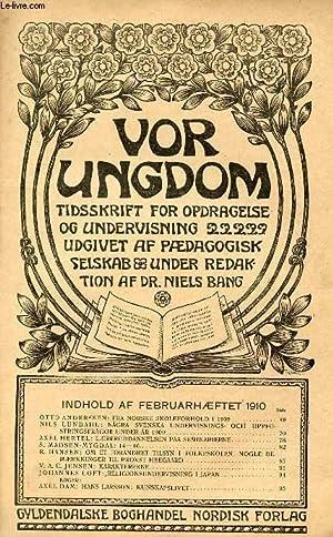VOR UNGDOM, FEB. 1910, TIDSSKRIFT FOR OPDRAGELSE OG UNDERVISNING UDGIVET AF PÆDAGOGISK ...