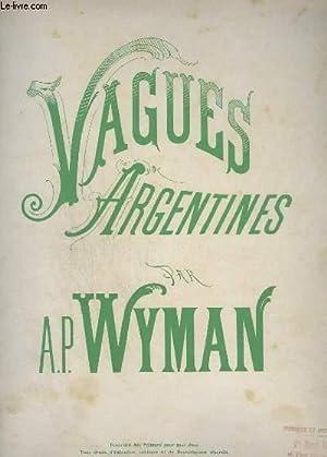 VAGUES ARGENTINES - POUR PIANO.: WYMAN A.P.