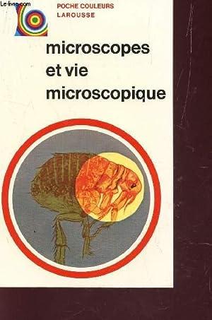 MICROSCOPES ET VIE MICROSCOPIQUE / COLLECTION POCHE COULEURS LAROUSSE.: HEALEY P.