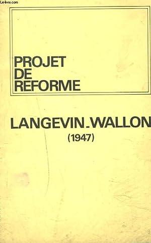 PROJET DE REFORME LANGEVIN-WALLON 1947.: COLLECTIF