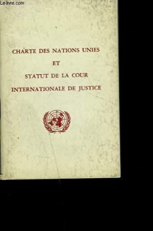 CHARTE DES NATIONS UNIES ET STATUT DE LA COUR INTERNATIONALE DE JUSTICE.: COLLECTIF