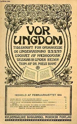 VOR UNGDOM, FEB. 1914, TIDSSKRIFT FOR OPDRAGELSE OG UNDERVISNING UDGIVET AF PÆDAGOGISK ...