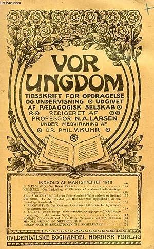 VOR UNGDOM, MARTS 1918, TIDSSKRIFT FOR OPDRAGELSE OG UNDERVISNING UDGIVET AF PÆDAGOGISK ...