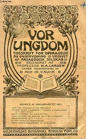 VOR UNGDOM, HAN. 1921, TIDSSKRIFT FOR OPDRAGELSE OG UNDERVISNING UDGIVET AF PÆDAGOGISK ...