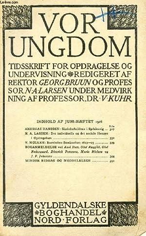 VOR UNGDOM, JUNI 1926, TIDSSKRIFT FOR OPDRAGELSE OG UNDERVISNING (INDHOLD: ANDREAS HANSSEN: ...