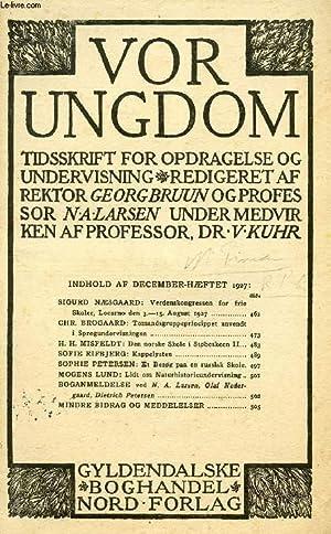 VOR UNGDOM, DEC. 1927, TIDSSKRIFT FOR OPDRAGELSE OG UNDERVISNING (INDHOLD: SIGURD NÆSGAARD: ...