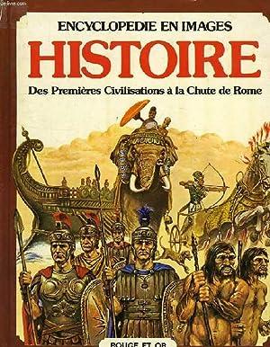 ENCYCLOPEDIE EN IMAGES, HISTOIRE, DES PREMIERES CIVILISATIONS A LA CHUTE DE ROME: MILLARD ANNE, ...