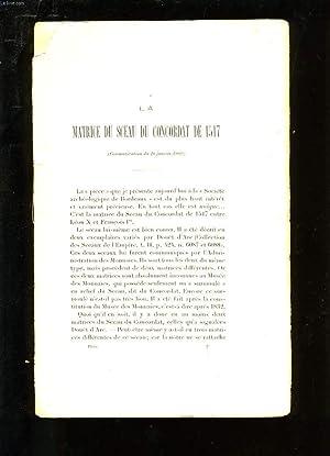 LA MATRICE DU SCEAU DU CONCORDAT DE 1517 SUIVI DE LES SCEAUX CAPITULAIRES DE BAZAS SUIVI DE UNE ...