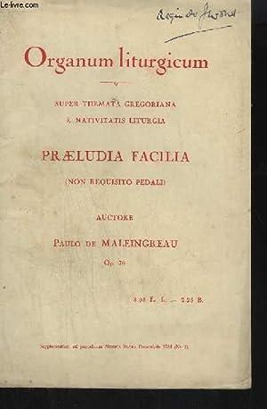 ORGANUM LITURGICUM - SUPER THEMATA GREGORIANA E NATIVITATIS LITURGIA - PRAELUDIA FACILIA - AUCTORE ...