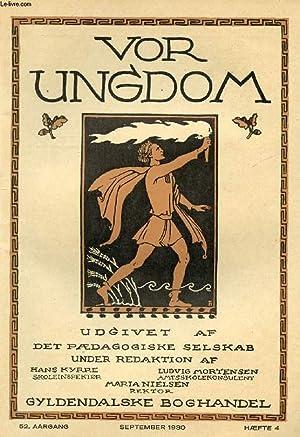 VOR UNGDOM, 52 AARGANG, HÆFTE 4, SEPT. 1930, UDGIVET AF DET PÆDAGOGISKE SELSKAB (...