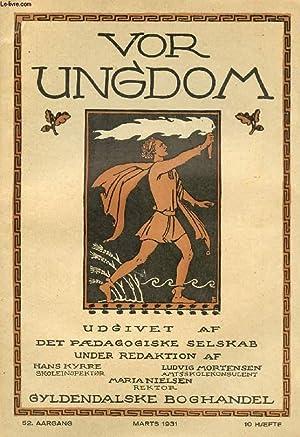 VOR UNGDOM, 52 AARGANG, 10 HÆFTE, MARTS 1931, UDGIVET AF DET PÆDAGOGISKE SELSKAB (...