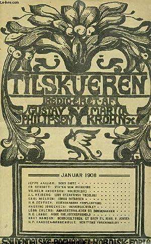 TILSKUEREN, JAN. 1908 INDHOLD: JEPPE AAKJÆR: SEKS DIGTE. FR. SCHIØTT: STATEN SOM ...