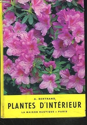 PLANTES D'INTERIEUR: A. BERTRAND, D. DUCASSOU, J.C. HEALY, J. ROBERT