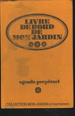 LIVRE DE BORD DE MON JARDIN. AGENDA: COLLECTIF