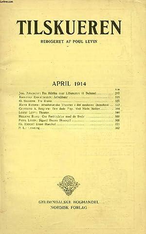 TILSKUEREN, APRIL 1914 (INDHOLD: Jos. Amsdorf: Fra: COLLECTIF