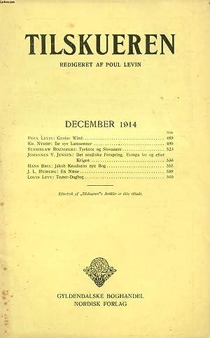 TILSKUEREN, DEC. 1914 (INDHOLD: Poul Levin: Gustav: COLLECTIF