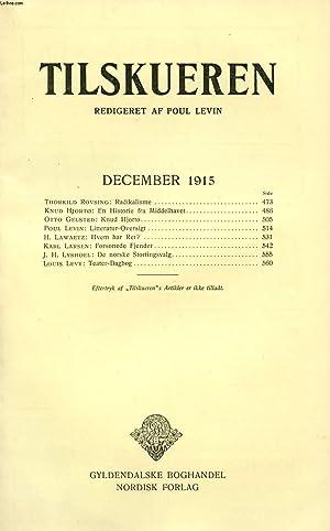 TILSKUEREN, DEC. 1915 (INDHOLD: Thorkild Rovsing: Radikalisme.: COLLECTIF