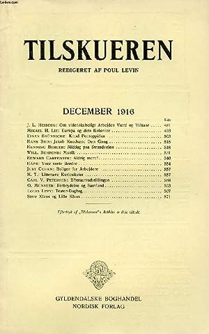 TILSKUEREN, DEC. 1916 (INDHOLD: J. L. Heiberg: Om videnskabeligt Arbejdes Værd og Vilkaar. ...