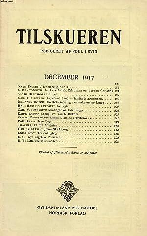 TILSKUEREN, DEC. 1917 (INDHOLD: Knud Faber: Videnskabelig Klinik. S. Birket-Smith: To Breve fra Kr....