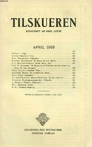 TILSKUEREN, APRIL 1918 (INDHOLD: Radikal: Valger. Ludvig: COLLECTIF