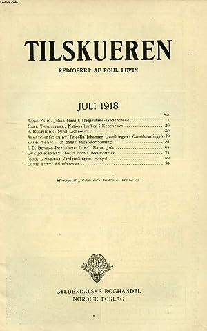 TILSKUEREN, JULI 1918 (INDHOLD: Aage Friis. Johan: COLLECTIF