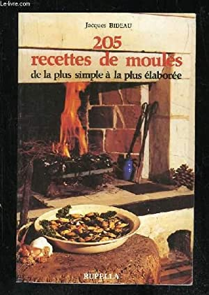 205 RECETTES DE MOULES. DE LA PLUS SIMPLE A LA PLUS ELABOREE. 5em EDITION: BIDEAU JACQUES.