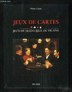 JEUX DE CARTES. JEUX DE MAINS JEUX DE VILAINS.: CALON OLIVIER.