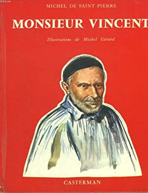MONSIEUR VINCENT.: MICHEL DE SAINT PIERRE