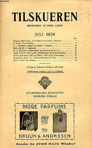TILSKUEREN, JULI 1924 (INDHOLD: Harald Høffding: Ved Folkeuniversitetets Jubilæum. R. ...