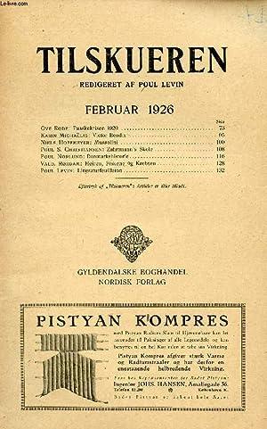 TILSKUEREN, FEB. 1926 (INDHOLD: Ove Rode: Paaskekrisen 1920. Karin Michaelis: Victor Bendix. Niels ...