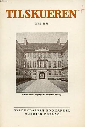TILSKUEREN, MAJ 1938 (INDHOLD: Knud Fabricius, Mogens Clemmensen og Victor Hermansen: Det nye ...