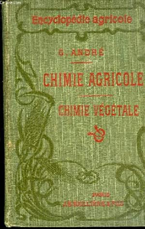 CHIMIE AGRICOLE - TOME 1 CHIMIE VEGETALE: ANDRE GUSTAVE