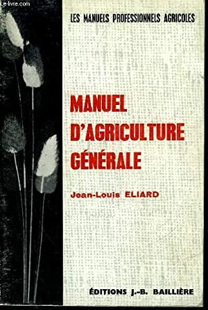 MANUEL D'AGRICULTURE GENERALE: ELIARD JEAN-LOUIS