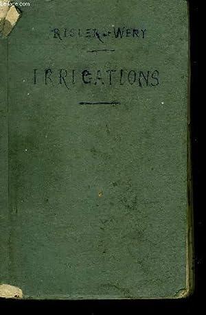 IRRIGATIONS L'EAU DANS LES AMELIORATIONS AGRICOLES: RISLER E. / WERY G.