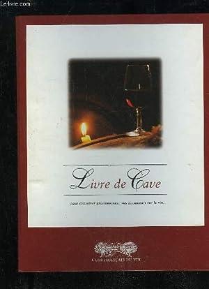 LIVRE DE CAVE POUR CONSERVER PRECIEUSEMENT VOS DOCUMENTS SUR LE VIN: COLLECTIF