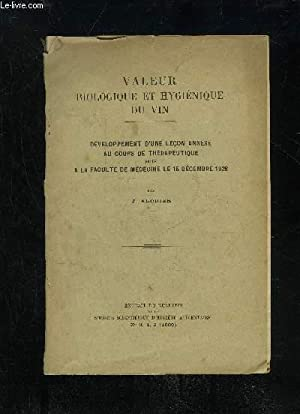 VALEUR BIOLOGIQUE ET HYGIENIQUE DU VIN - DEVELOPPEMENT D'UNE LECON ANNEXE AU COURS DE ...