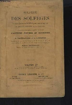SOLFEGE DES SOLFEGES - VOLUME 1 A - NOUVELLE EDITION DU SOLFEGE POUR VOIX SOPRANO AUGMENTEE D'...