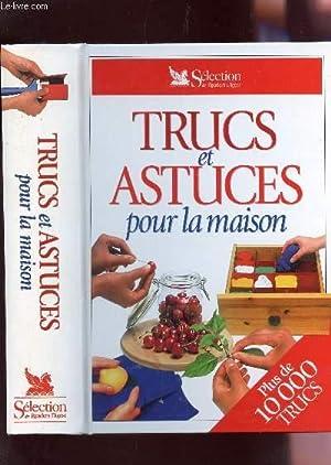 TRUCS ET ASTUCES POUR LA MAISON - PLUS DE 1000 TRUCS.: COLLECTIF