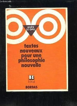 Textes nouveaux pour une philosophie nouvelle. Terminales: LE GALL André