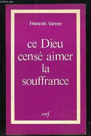 CE DIEU CENSE AIMER LA SOUFFRANCE. 2em: VARONE FRANCOIS.