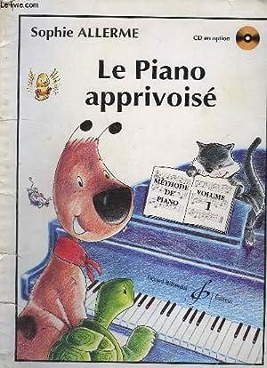LE PIANO APPRIVOISE - VOLUME 1.: ALLERME SOPHIE