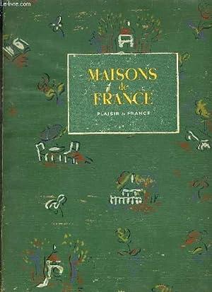 MAISONS DE FRANCE.: PLAISIR DE FRANCE