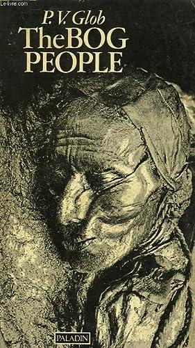 THE BOG PEOPLE, IRON-AGE MAN PRESERVED: GLOB P. V.