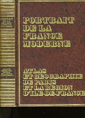 PORTRAIT DE LA FRANCE MODERNE. ATLAS ET: JACQUELINE BEAUJEU-GARNIER.