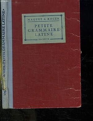 PETITE GRAMMAIRE LATINE CLASSES DE 6e ET: MAQUET CH ET
