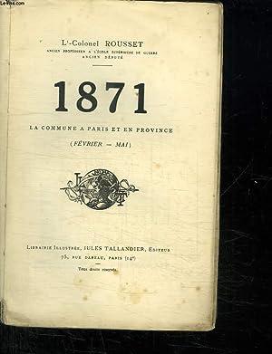 1871. LA COMMUNE A PARIS ET EN PROVINCE. FEVRIER MAI.: ROUSSET COLONEL L.