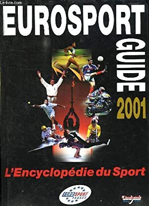 EUROSPORT GUIDE 2001. L ENCYCLOPEDIE DU SPORT.: COLLECTIF.