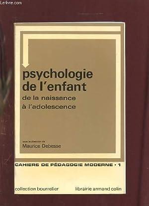 PSYCHOLOGIE DE L ENFANT DE LA NAISSANCE A L ADOLESCENCE.: DEBESSE MAURICE.