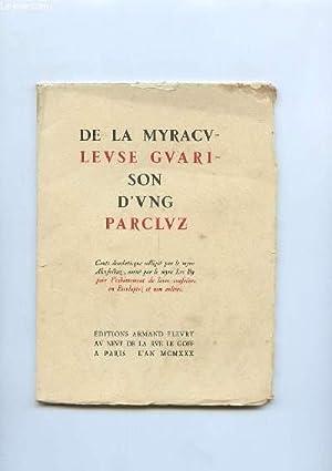 DE LA MIRACULEUSE GUARISON D UNG PARCLUZ.: COLLECTIF.
