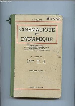 CINEMATIQUE ET DYNAMIQUE. CLASSE DE 1 TECHNIQUE INDUSTRIELLE.: DOUMERG R.